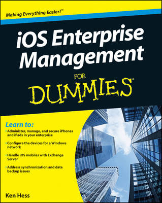 IOS Enterprise Management For Dummies by Kenneth Hess