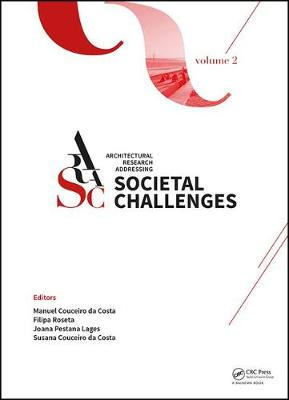 Architectural Research Addressing Societal Challenges Volume 2 by Manuel Jorge Rodrigues Couceiro da Costa