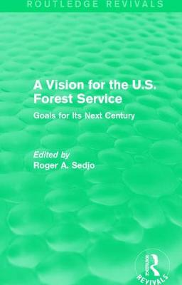 A Vision for the U.S. Forest Service by Roger A. Sedjo