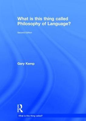 What is this thing called Philosophy of Language? book