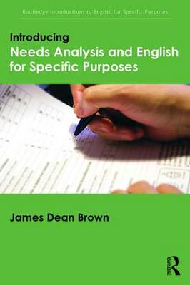Introducing Needs Analysis and English for Specific Purposes by James Dean Brown