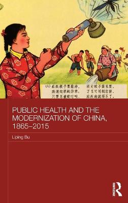 Public Health and the Modernization of China, 1865-2015 book