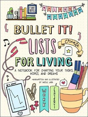 Bullet It! Lists for Living by Nicole Lara
