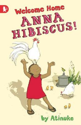 Welcome Home, Anna Hibiscus! by Atinuke