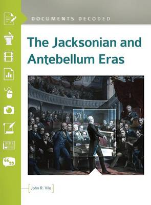 The Jacksonian and Antebellum Eras by John R. Vile