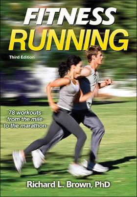 Fitness Running by Richard L. Brown