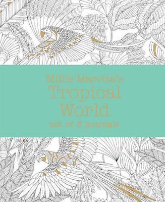 Millie Marotta's Tropical World by Millie Marotta
