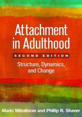 Attachment in Adulthood, Second Edition by Mario Mikulincer