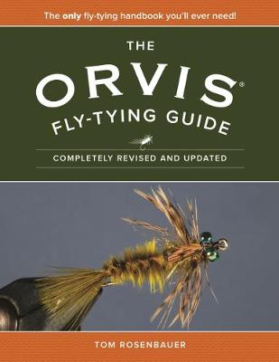 The Orvis Fly-Tying Guide, Revised by Tom Rosenbauer