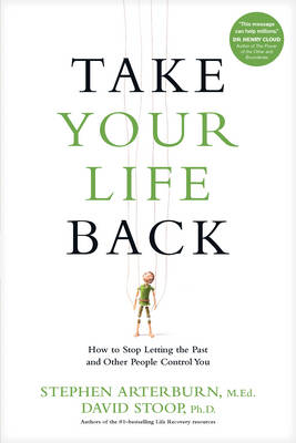 Take Your Life Back by Stephen Arterburn