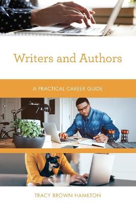 Writers and Authors: A Practical Career Guide book