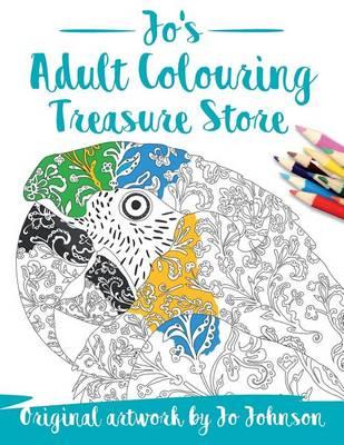 Jo's Adult Colouring Treasure Store by Jo Johnson