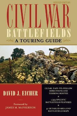 Civil War Battlefields by David J. Eicher