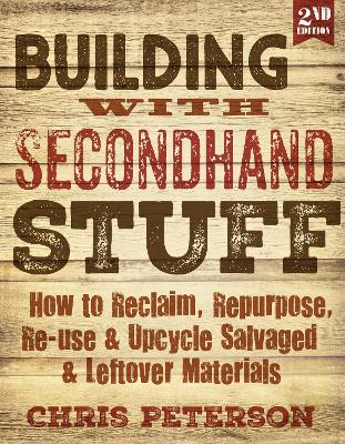 Building with Secondhand Stuff, 2nd Edition by Chris Peterson