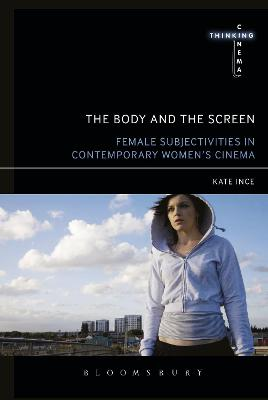 The Body and the Screen by Kate Ince