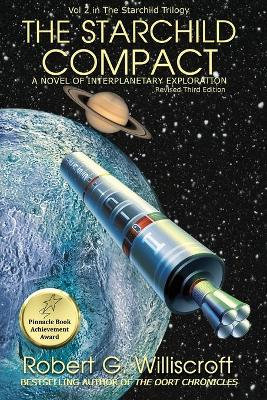 The Starchild Compact: A Novel of Interplanetary Exploration by Robert G Williscroft