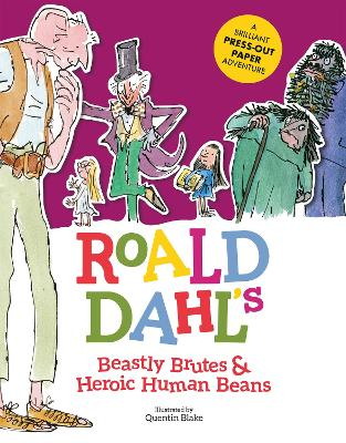 Roald Dahl's Beastly Brutes & Heroic Human Beans: A brilliant press-out paper adventure by Stella Caldwell
