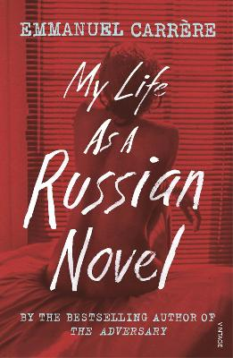 My Life as a Russian Novel by Emmanuel Carrere