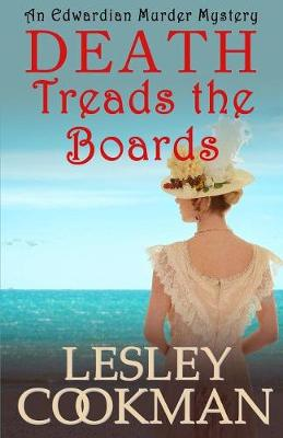 Death Treads the Boards: The Alexandrians Series by Lesley Cookman
