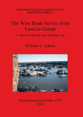 West Bank Survey from Faras to Gemai by William Y. Adams