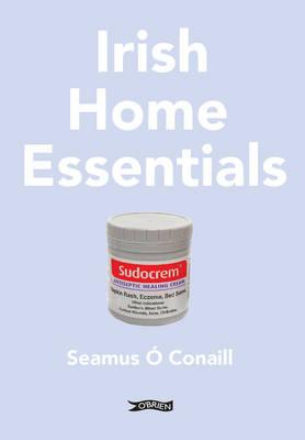Irish Home Essentials by Seamus O Conaill