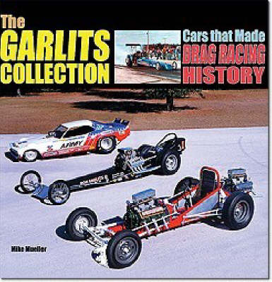 The Garlits Collection by Mike Mueller