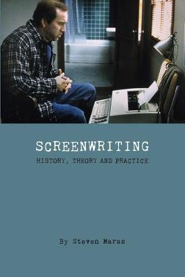 Screeenwriting - History, Theory and Practice book