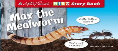 Max the Mealworm by