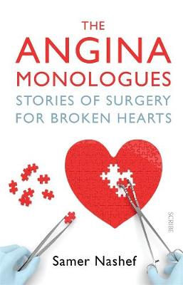 The Angina Monologues: Stories of surgery for broken hearts by Samer Nashef