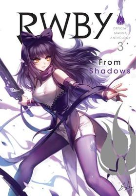 RWBY: Official Manga Anthology, Vol. 3: From Shadows by Rooster Teeth Productions