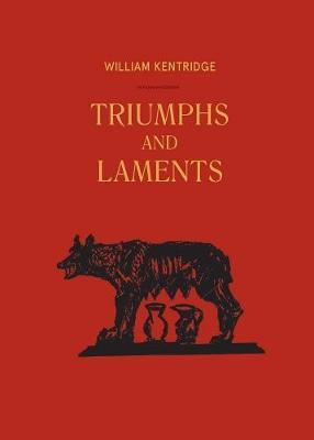 William Kentridge: Triumphs & Laments book