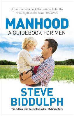 Manhood: Revised & Updated 2015 Edition by Steve Biddulph