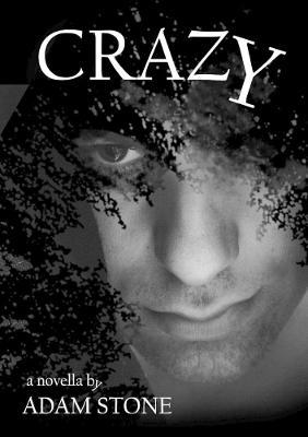 Crazy by Adam Stone
