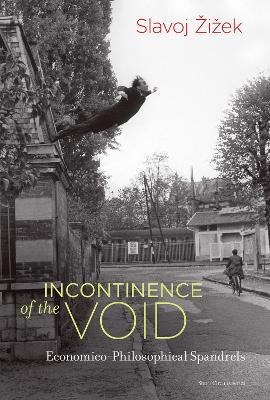 Incontinence of the Void by Slavoj Zizek