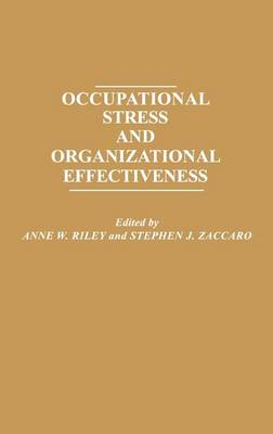 Occupational Stress and Organizational Effectiveness by A. W. Riley