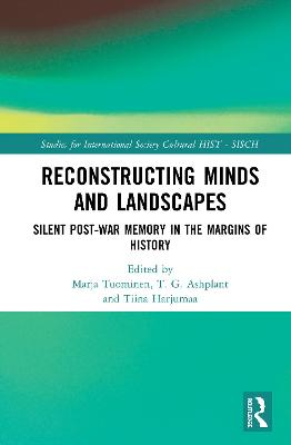 Reconstructing Minds and Landscapes: Silent Post-War Memory in the Margins of History book