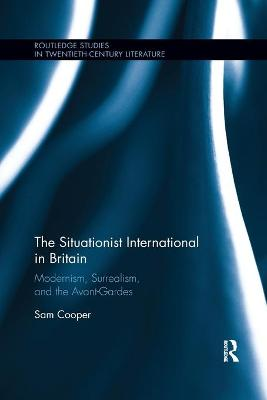 The Situationist International in Britain: Modernism, Surrealism, and the Avant-Garde book