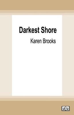 Darkest Shore by Karen Brooks