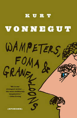 Wampeters, Foma and Granfalloon by Kurt Vonnegut
