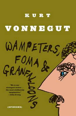 Wampeters, Foma and Granfalloon by Kurt Vonnegut