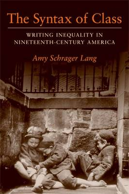 The Syntax of Class by Amy Schrager Lang