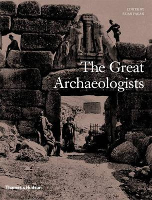 Great Archaeologists by Brian Fagan