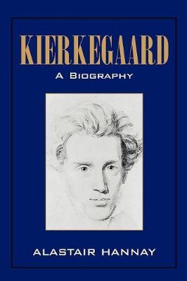 Kierkegaard: A Biography by Alastair Hannay