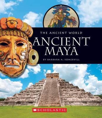 Ancient Maya by Barbara A Somervill