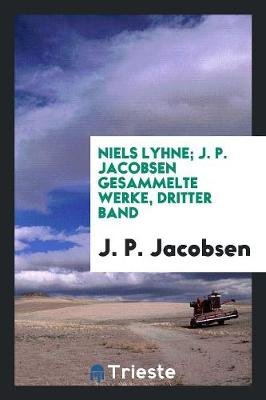 Niels Lyhne; J. P. Jacobsen Gesammelte Werke, Dritter Band by J P Jacobsen