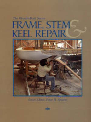 Frame, Stem and Keel Repair by Peter H Spectre
