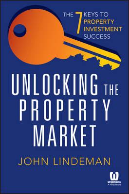 Unlocking the Property Market by John Lindeman
