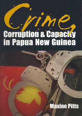Crime, Corruption and Capacity by Maxine Pitts