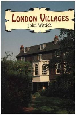 London Villages by John Wittich