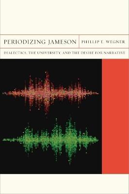 Periodizing Jameson by Phillip E. Wegner